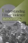 Understanding ethnic violence